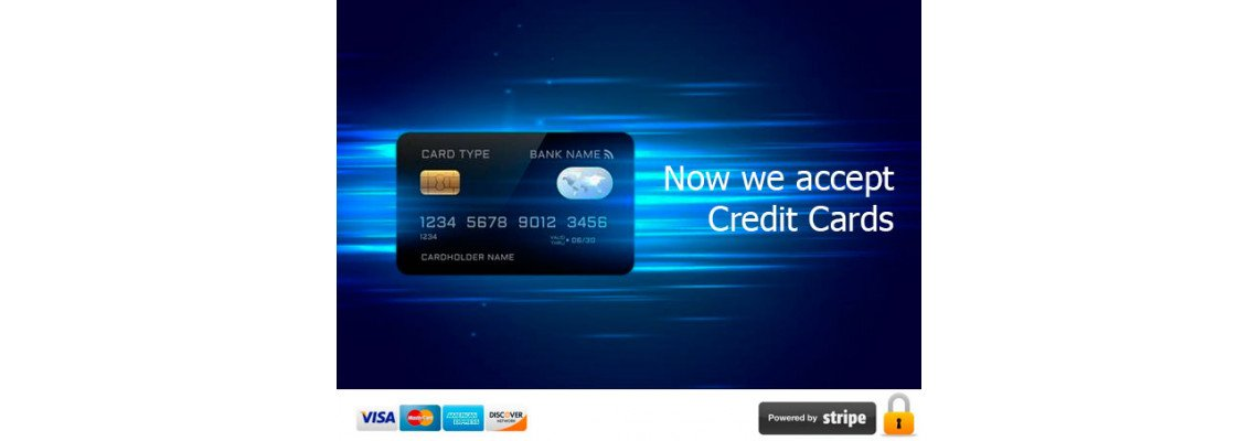 Now we accept Credit Cards