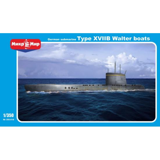 German submarine U-boat type XVIIB Walter boats 1/350 Micro-Mir MM350-018