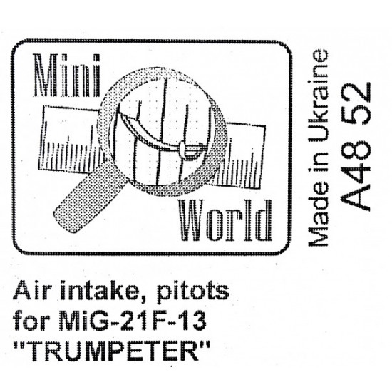 AIR INTAKE, PITOTS FOR MIG-21F-13, FOR TRUMPETER KIT 1/48 MINI WORLD 4852